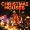 Christmas Houses - John Hartley, Rob Harris, Samantha Manning