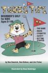Tiger's Tips: Beginner's Golf for Kids - Donald Emerick, Jim Fisher