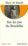 Sur Les Pas Du Bouddha - Marc de Smedt