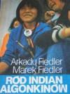 Ród Indian Algonkinów - Arkady Fiedler, Marek Fiedler
