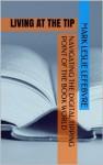 Living at the Tip: Navigating the Digital Tipping Point of the Book World - Mark Leslie Lefebvre, Mark Leslie