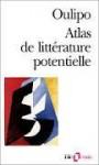 Atlas de littérature potentielle - Italo Calvino, Jacques Roubaud, Georges Perec, Raymond Queneau, Harry Mathews, Noël Arnaud, Oulipo