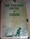 The Friendly Arctic - Vilhjálmur Stefánsson