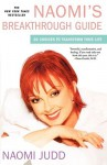 Naomi's Breakthrough Guide: 20 Choices to Transform Your Life - Naomi Judd, Laura Morton