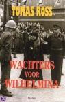 Wachters voor Wilhelmina - Tomas Ross