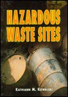 Hazardous Waste Sites - Kathiann M. Kowalski