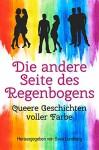 Die andere Seite des Regenbogens - Queere Geschichten voller Farbe - Svea Lundberg