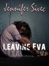 Leaving Eva (The Eva Series Book 1) - Jennifer Sivec
