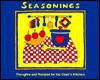 Seasonings: Thoughts and Recipes for the Cook's Kitchen - John Eggers