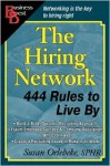 The Hiring Network 444 Rules To Live By: Business Best Series (Encouragement Press Business Best) (Encouragement Press Business Best) - Susan Orlebeke