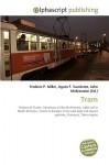 Tram - Agnes F. Vandome, John McBrewster, Sam B Miller II