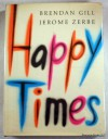 Happy Times - Brendan Gill