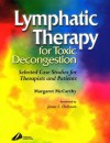 Lymphatic Therapy for Toxic Congestion: Selected Case Studies for Therapists and Patients - Joseph E. Pizzorno