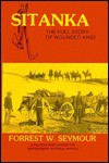 Sitanka, the Full Story of Wounded Knee - Forrest W. Seymour