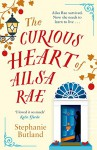 The Curious Heart Of Ailsa Rae - Stephanie Butland