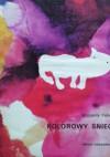 Kolorowy śnieg - Wincenty Faber