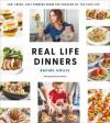 Real Life Dinners - Rachel Hollis