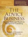The Advice Business: Essential Tools and Models for Management Consulting - Charles J. Fombrun, Mark D. Nevins