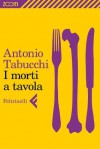 I morti a tavola (Zoom) (Italian Edition) - Antonio Tabucchi