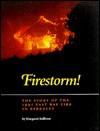 Firestorm!: The Story Of The 1991 East Bay Fire In Berkeley - Margaret Sullivan