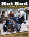Hot Rod Gallery by Pat Ganahl: A Nostalgic Look at Hot Rodding's Golden Years: 1930-1960 - Pat Ganahl