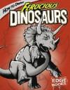 How to Draw Ferocious Dinosaurs - Aaron Sautter, Cynthia Martin