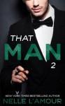 That Man 2 - Nelle L'Amour
