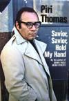 Savior, Savior, Hold My Hand - Piri Thomas