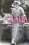 Clara: Mrs. Henry Ford - Ford R. Bryan, Bryan Ford