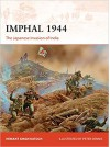 Imphal 1944: The Japanese Invasion of India - Hemant Singh Katoch , Peter Dennis
