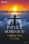 Tödliche Tiefe U.S.S. Shark - Patrick Robinson