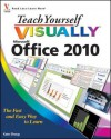 Teach Yourself Visually Office 2010 - Kate Shoup