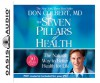 The Seven Pillars of Health (Library Edition): The Natural Way to Better Health for Life - Don Colbert, Jon Gauger