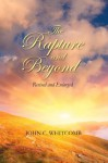 The Rapture and Beyond, Revised and Enlarged: God's Amazing Plan for the Church, Israel, and the Nations - John C. Whitcomb