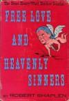Free Love And Heavenly Sinners: The Great Henry Ward Beecher Scandal - Robert Shaplen