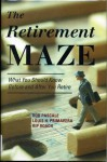 The Retirement Maze: What You Should Know Before and After You Retire - Robert Pascale, Louis H. Primavera, Walter Roach