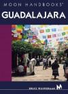Moon Handbooks: Guadalajara - Bruce Whipperman
