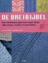 De breibijbel : een onmisbare gids met maar liefst 300 steken, kabels en patronen - Lesley Stanfield, Melody Griffiths, Jennie Bolsenbroek