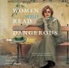 Women Who Read Are Dangerous - Stefan Bollman, Karen Joy Fowler