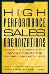 High Performance Sales Organizations: Creating Competitive Advantage in the Global Marketplace - Darlene M. Coker