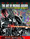Excess: The Art of Michael Golden: Comics Inimitable Storyteller and How He Does It - Renee Witterstaetter