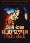 Przekleństwo biblijnej przepowiedni - Francesc Miralles