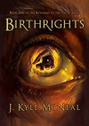 Birthrights (Revisions to the Truth) - J. Kyle McNeal