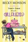 Thirty-Three Going on Girlfriend - Becky Monson