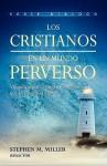 Cristianos En Un Mundo Perverso, Los - Stephen Miller