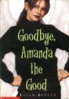 Goodbye, Amanda the Good - Susan Richards Shreve