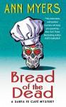 Bread of the Dead: A Santa Fe Cafe Mystery (Santa Fe Café Mystery) - Ann Myers