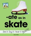 Ate As In Skate (Word Families Set 8) - Carey Molter
