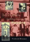 Incredible People: Five Stories of Extraordinary Lives - Frederick Drimmer