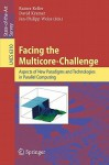 Facing the Multicore-Challenge: Aspects of New Paradigms and Technologies in Parallel Computing - Rainer Keller, David Kramer, Jan-Philipp Weiss